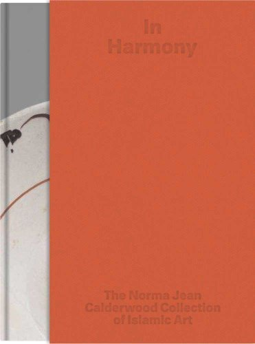 In Harmony: The Norma Jean Calderwood Collection of Islamic Art (Harvard Art Museum) by Mary Mcwilliam (2013-04-05)