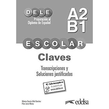 Preparación al DELE escolar A2/B1. Claves. Transcripciones y soluciones justificadas