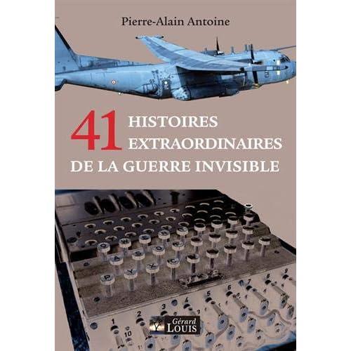 41 histoires extraordinaires de la guerre invisible