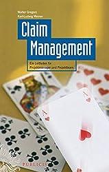 Claim Management: Ein Leitfaden Fur Projektmanager Und Projektteam