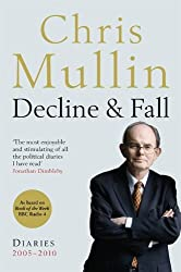 By Chris Mullin Decline & Fall Diaries 2005-2010 by Mullin, Chris ( Author ) ON Aug-30-2010, Hardback