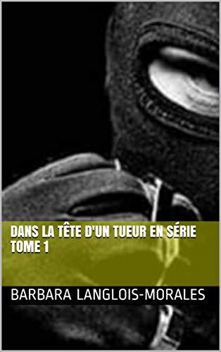 Couverture du livre Dans la tête d'un tueur en série tome 1