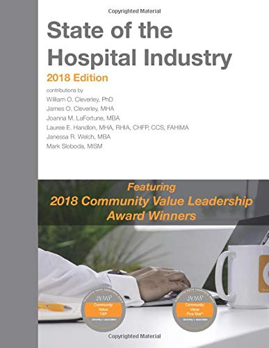 State of the Hospital Industry 2018 Edition: Featuring 2018 Community Value Leadership Award Winners
