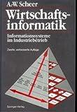 Wirtschaftsinformatik: Informationssysteme im Industriebetrieb
