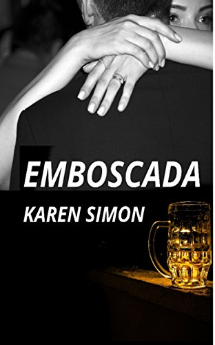EMBOSCADA: Las consecuencias de una cerveza de más