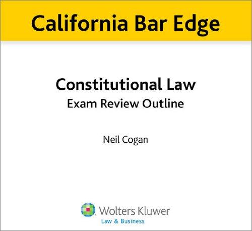 California Bar Edge: California Constitutional Law Exam Review Outline for the Bar Exam (English Edition) (California Bar Edge)