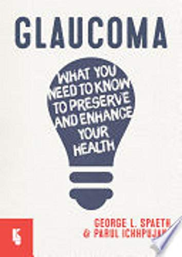 Glaucoma:: What you need to know to preserve and enhance your health (English Edition)