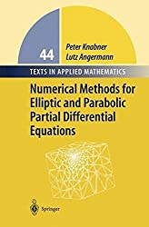 Numerical Methods for Elliptic and Parabolic Partial Differential Equations: An Applications-oriented Introduction (Texts in Applied Mathematics) by Peter Knabner (2003-06-26)