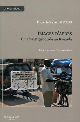 Images d'après : Cinéma et génocide au Rwanda