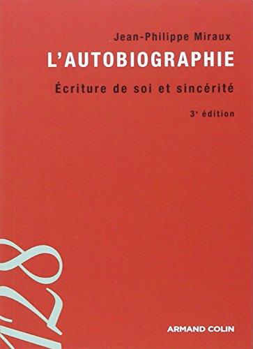 L'autobiographie - 3e éd. - Écriture de soi et sincérité