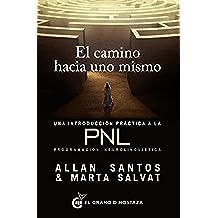 El camino hacia uno mismo: Una introducción práctica a la PNL