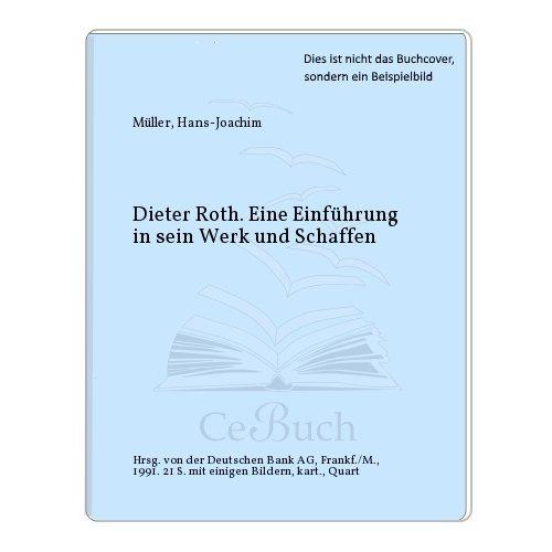 Dieter Roth. Eine Einführung in sein Werk und Schaffen