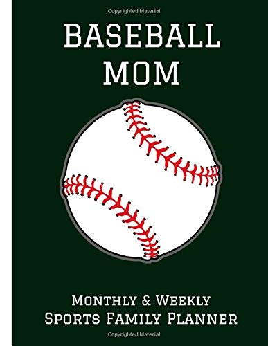 Baseball Mom: Monthly & Weekly Sports Family Planner -