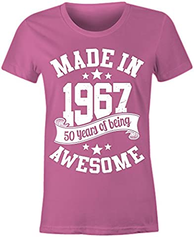 Ladies Made In 1967 50 Years Of Being Awesome T Shirt ( Pink , XL )