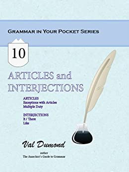 Articles and Interjections (Grammar In Your Pocket Book 10) (English Edition) par [Dumond, Val]