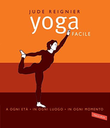 Yoga facile: a ogni età, in ogni luogo, in ogni momento - Amazon Libri