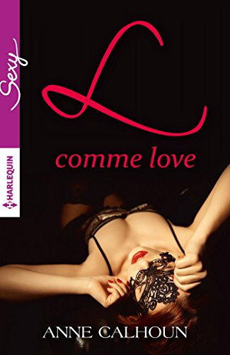 L comme Love (Sexy) par [Calhoun, Anne]