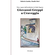 Giovanni Greppi a Craveggia: Vita e opere dell'architetto in Valle Vigezzo