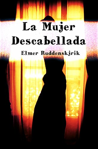 La Mujer Descabellada por Elmer Ruddenskjrik