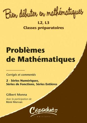 problmes-corrigs-et-comments-de-mathmatiques-tome-2-sries-numriques-sries-de-fonctions-srie-entires