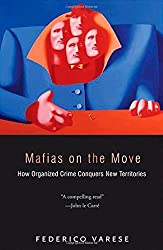Mafias on the Move: How Organized Crime Conquers New Territories by Federico Varese (2013-02-24)