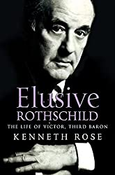 Elusive Rothschild: The Life of Victor, Third Baron