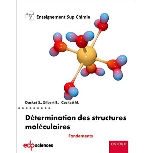 Les fondements de la détermination des structures moléculaires (Enseignement Sup Chimie)