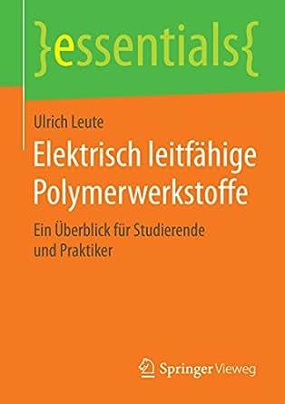 Elektrisch leitfähige Polymerwerkstoffe: Ein Überblick für ...