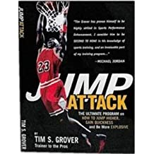 Jump Attack the Ultimate Program On How to Jump Higher and be More Explosive: 1