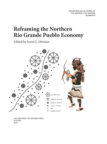 Reframing the Northern Rio Grande Pueblo Economy (Anthropological Papers Book 80) (English Edition) -