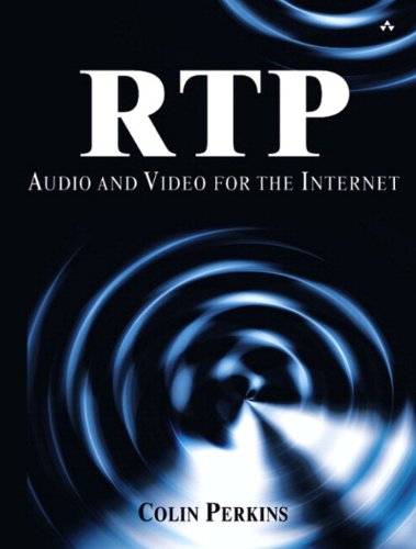 RTP:Audio and Video for the Internet (paperback): Audio and Video for the Internet