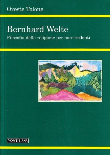 Bernhard Welte. Filosofia della religione per non-credenti