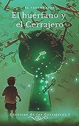 El Vagamundos: El huérfano y el Cerrajero (CRÓNICAS DE LOS CERRAJEROS nº 1)