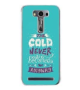 PrintVisa Designer Back Case Cover for Asus Zenfone Selfie ZD551KL (Seasonal Quote Cold Bever Bothered Anyway)