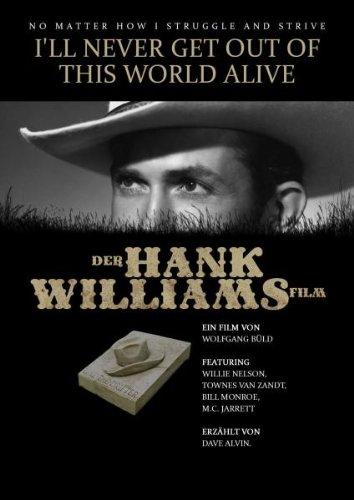 Bild von HANK WILLIAMS I'll Never Get Out Of This World Alive - Der Hank Williams Film