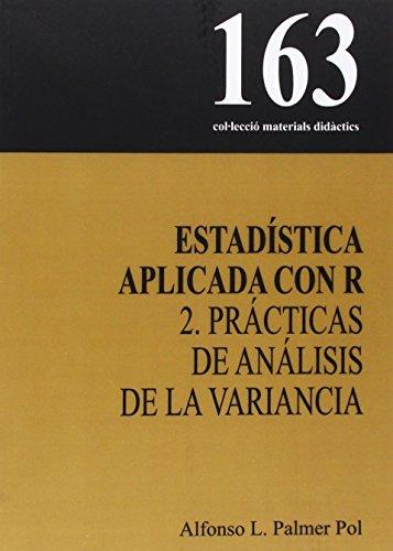 Estadística aplicada con R: 2. Prácticas de análisis de la variancia (Materials didàctics)