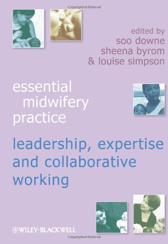 Essential Midwifery Practice: Expertise Leadership and Collaborative Working by Soo Downe (2010-12-31)