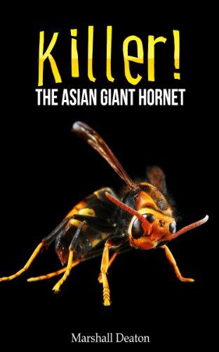 Killer! The Asian Giant Hornet: The World's Largest Killer Hornet (English Edition) -