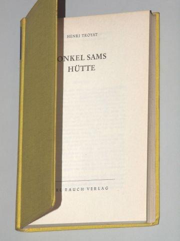 Troyat, Henri; Pech, Johannes: Onkel Sams Hütte. Neuausg. Düsseldorf, Rauch, 1956. 8°. 239 (2) S. Leinen. (Leinen Hütte)