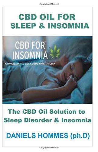 CBD OIL FOR SLEEP & INSOMNIA: The CBD Oil Solution to  Sleep Disorder & Insomnia