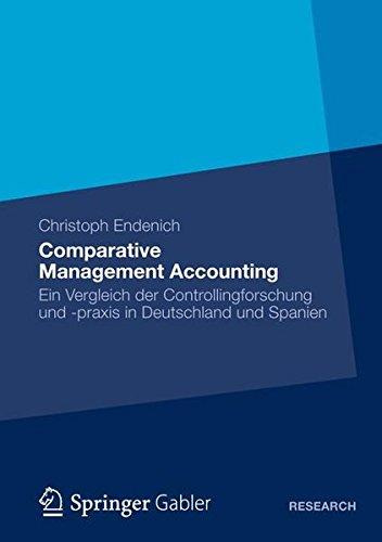 Comparative Management Accounting: Ein Vergleich der Controllingforschung und -praxis in Deutschland und Spanien