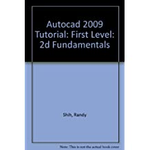 Autocad 2009 Tutorial: First Level: 2d Fundamentals