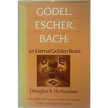 G?de?ed??ede??d???del, Escher, Bach: An Eternal Golden Braid by Douglas R. Hofstadter (1979-05-31)