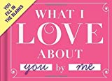 Knock Knock What I Love About You Fill-in-the-Blank Journal by Knock Knock (2013) Hardcover