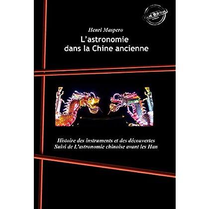 L'astronomie dans la Chine ancienne: Histoire des instruments et des découvertes (Asie et Chine : romans, contes et études)