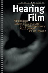 Hearing Film: Tracking Identifications in Contemporary Hollywood Film Music