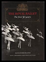Royal Ballet: The First Fifty Years