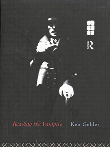 Reading the Vampire (Popular Fictions Series) por Ken Gelder