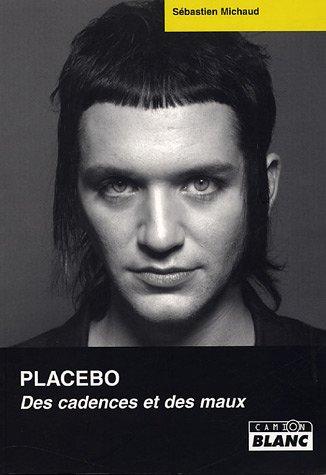 Placebo : Des cadences et des maux par Sébastien Michaud