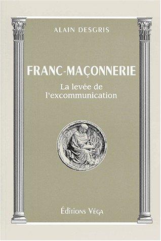 Franc-maçonnerie - La levée de l'excommunication